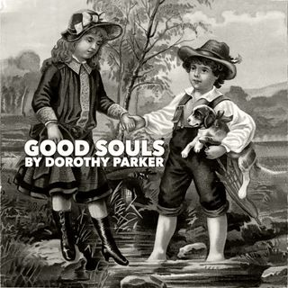 Good Souls by Dorothy Parker