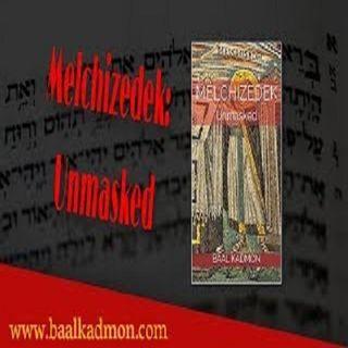Melchizedek Unmasked - The Changing Aspects of Melchizadek