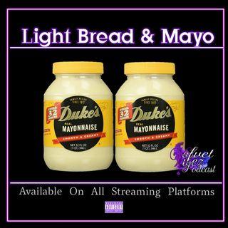 """Light Bread & Mayo"" Ep.105"