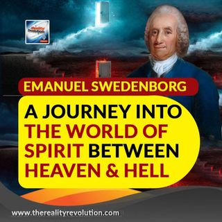 Emanuel Swedenborg A Journey Into The World Of Spirit Between Heaven And Hell