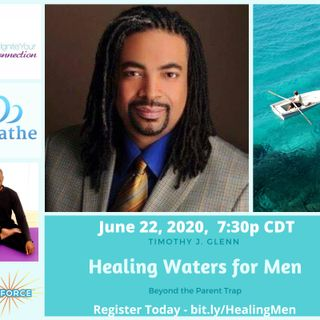 Day #1 - Healing Waters for Men with Timothy Glenn