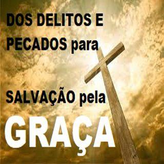 Dos delitos e pecados para a salvação pela graça