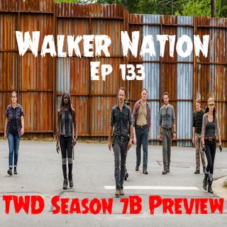 "Ep 133 ""TWD Season 7B Preview"""