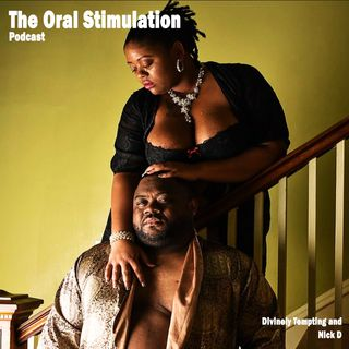 The Oral Stimulation Podcast - EP 1