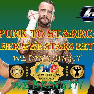 CM Punk to Starrcast - WWE Stars Return