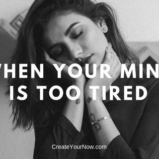 1465 When Your Mind Is Too Tired