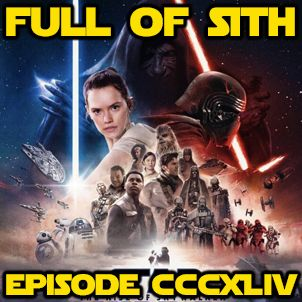 Episode CCCXLIV: Star Wars - The Rise of Skywalker Spoiler Show