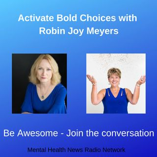 Activate Bold Choices with Robin Joy Meyers