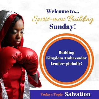 Salvation: What Is It And What Is The Fruit Of Salvation - Lakeisha McKnight - Spirit-man Building Sunday