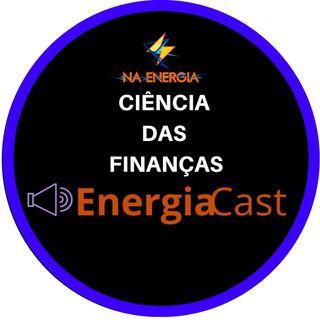 EnergiaCast #5: Com ciência das suas finanças