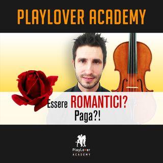 56 - Essere romantici con una donna, paga?