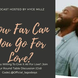 How Far Can You Go For Love?(Round Table Discussion)