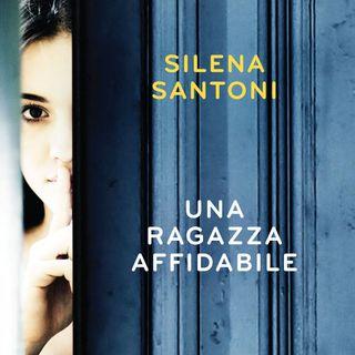 "Silena Santoni ""Una ragazza affidabile"""