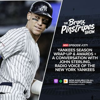 371:  Season Wrap-up & Awards + a conversation with John Sterling, The Radio Voice of the New York Yankees
