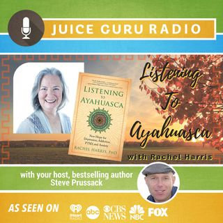 ep. 108: Listening to Ayahuasca with Rachel Harris