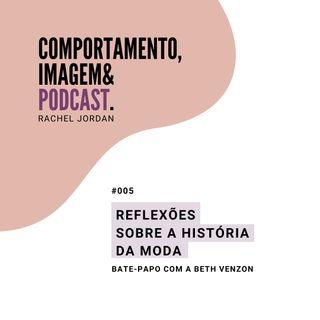 #005 • Reflexões sobre a história da moda