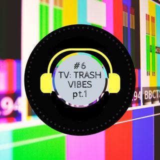 #6 - TV: Trash Vibes, PT.1 (con Carmen Palma)