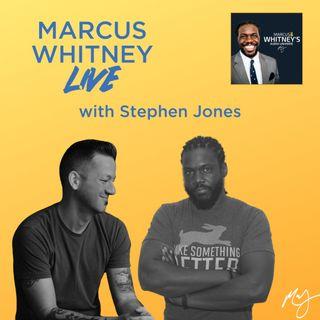 Marcus Whitney LIVE Ep. 28 - Stephen Jones