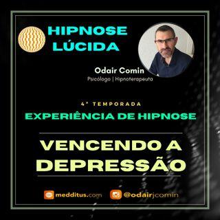 #36 | Experiência de Hipnose para Vencer a Depressão | Odair Comin
