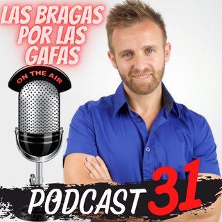 E31 - Las Bragas por las gafas