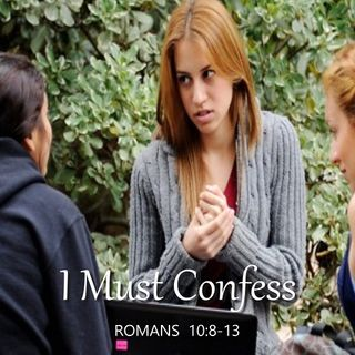 "9-23-18  MESSAGE - ""I Must Confess"""