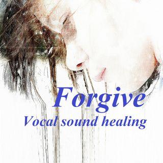 Forgive - Sound healing