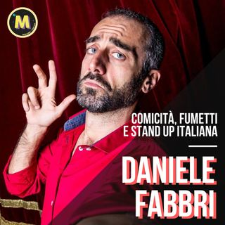 #13 - Comicità, fumetti e Stand Up Italiana | con Daniele Fabbri