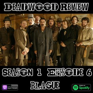 Deadwood Review | Season 1 Episode 6 | Plague