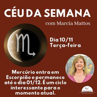 Céu da Semana - Terça-feira, dia 10/11:  Mercúrio entra em Escorpião e permanece até 01/12.