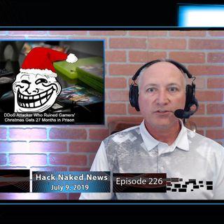 Hack Naked News #226 - July 9, 2019