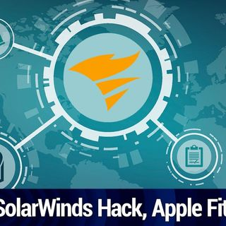 Tech News Weekly 163: SolarWinds: What Is a Supply Chain Attack?