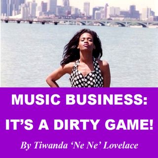 Music Business It's a Dirty Game!