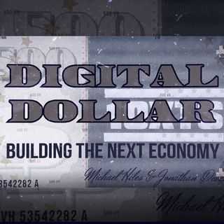 Digital Dollar - Building the Next Economy