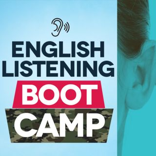 Introducing The English Listening Boot Camp Podcast