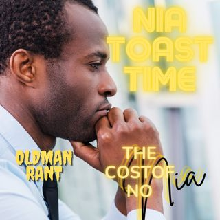 Nia Toast - The Cost Of No Nia