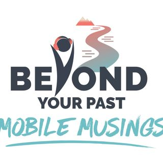 Beyond Your Past - The Return of Mobile Musings