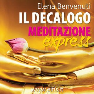 Puntata 11 - Il Decalogo della Meditazione
