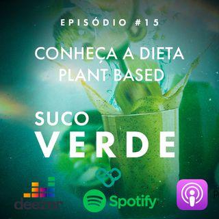 #15 - Você conhece a dieta Plant Based?