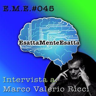 P.45 Intervista a Marco Valerio Ricci