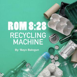 Romans 8:28 Recycling Machine