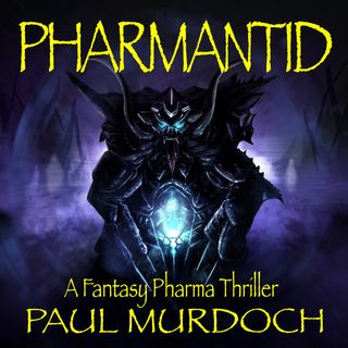 Pharmantid - A Fantasy Pharma Thriller
