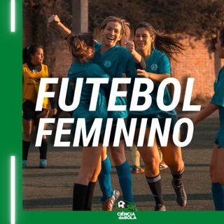 Ep.55: Inserção e Prática de Mulheres no Futebol