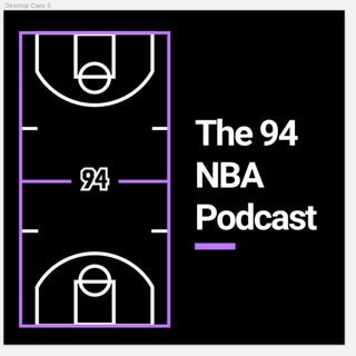 The 94 Feet Report NBA Podcast: Episode 58