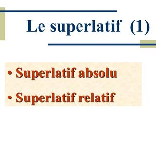 Le superlatif absolou et relatif