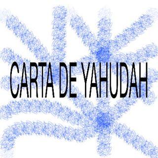 Narración de la Carta de Judá (Yahuda)