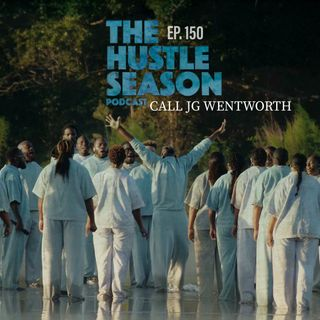 The Hustle Season: Ep. 150 Call JG Wentworth