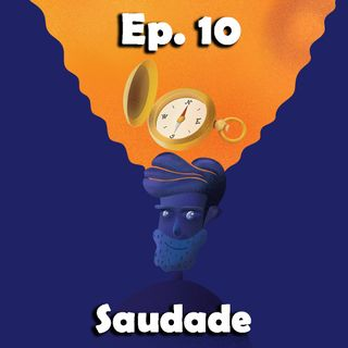 10° viaggio nelle emozioni intraducibili. Saudade (fine prima stagione)