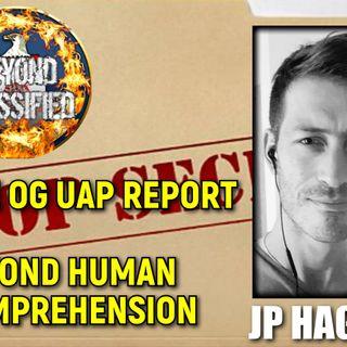 The OG UAP Report - Beyond Human Comprehension with JP Hague
