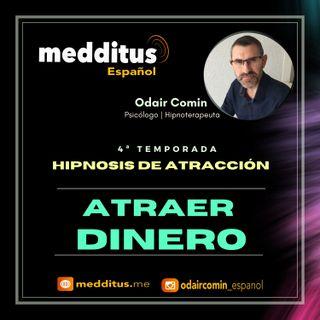 #108 Hipnosis para Atraer Dinero | Hipnosis de Atracción | Odair Comin