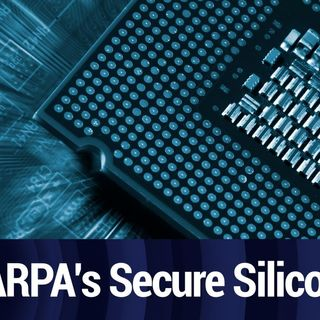 DARPA's Secure Silicon Initiative | TWiT Bits